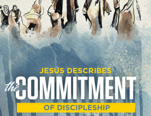 Jesus Describes the Commitment of Discipleship